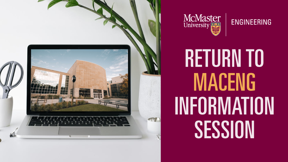 Return to MacEng Information Sessions 2021