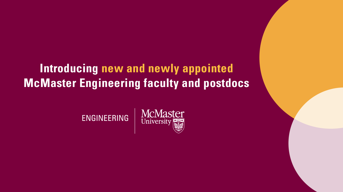 New faculty and postdoctoral fellows join McMaster Engineering