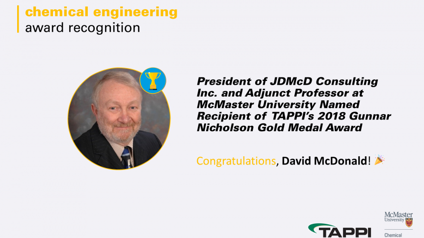 President of JDMcD Consulting Inc. and Adjunct Professor at McMaster University Named Recipient of  TAPPI's 2018 Gunnar Nicholson Gold Medal Award