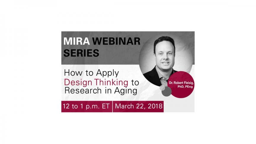 MIRA Webinar: How to Apply Design Thinking to Research on Aging