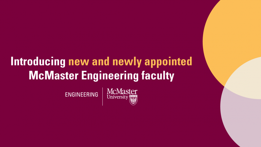 McMaster Engineering welcomes eight new faculty members and appoints five