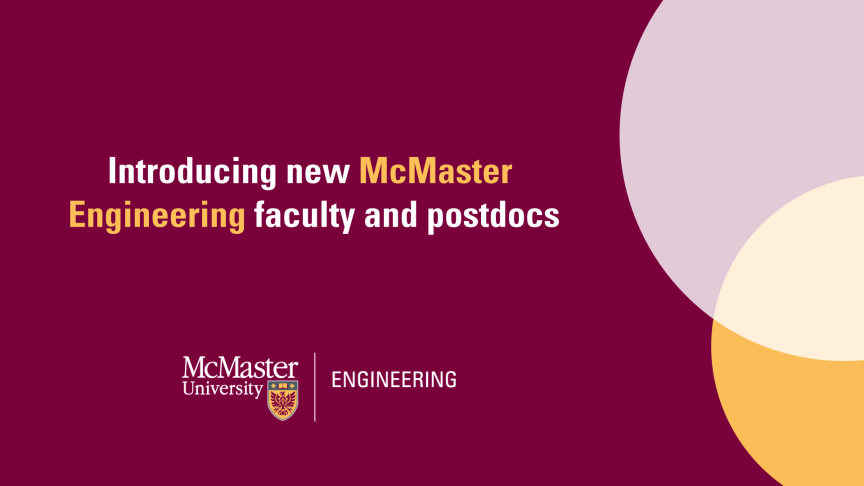 McMaster Engineering welcomes six new faculty and 25 postdoctoral fellows