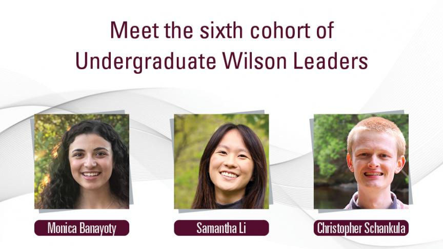 Three students selected for Wilson Leadership Scholar Award